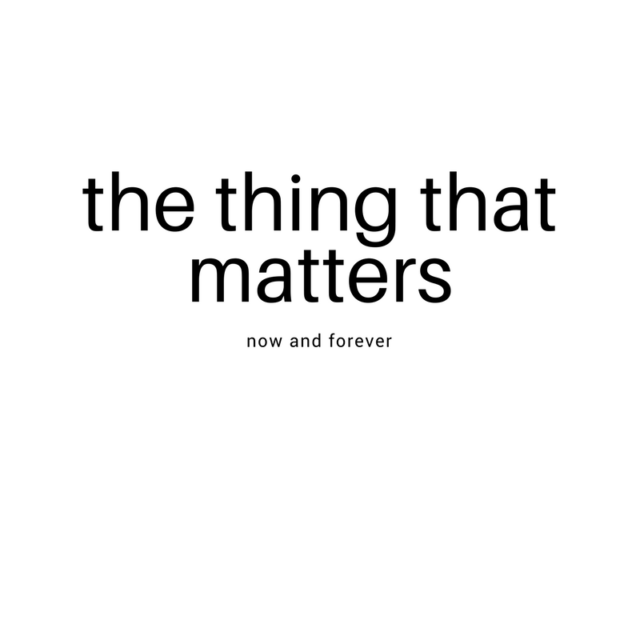 The thing that matters